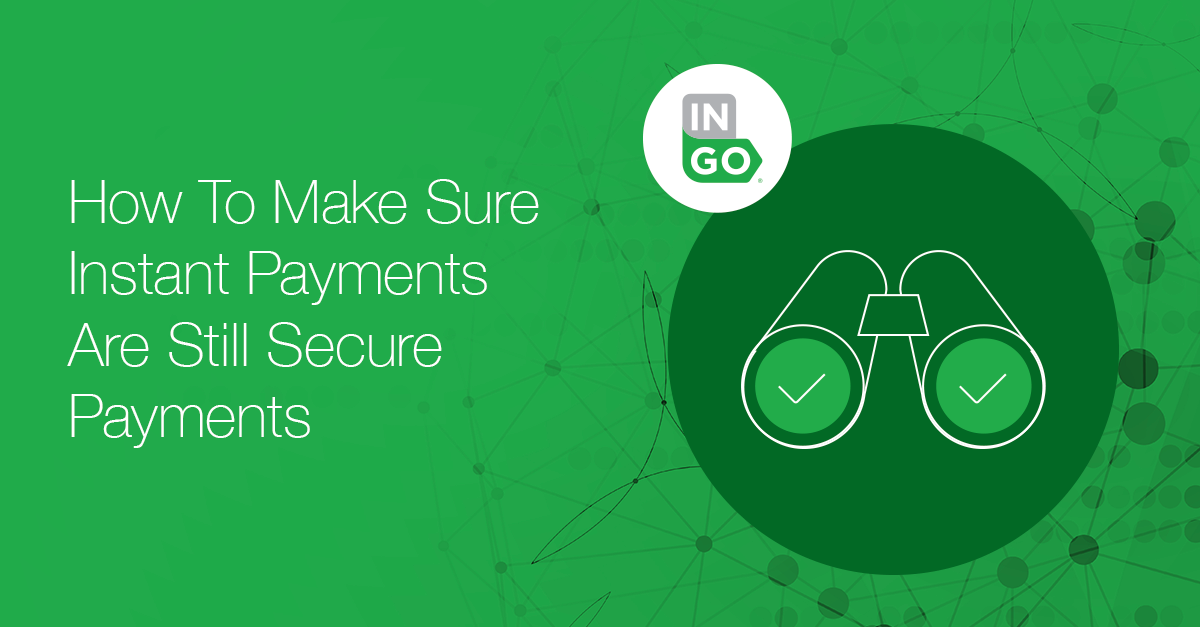 How To Make Sure Instant Payments Are Still Secure Payments