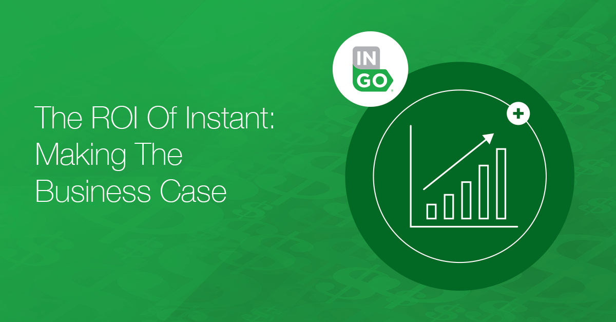 The ROI Of Instant Making The Business Case