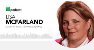 Podcast with Lisa McFarland of Ingo Money