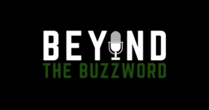 Beyond the Buzzword Podcast