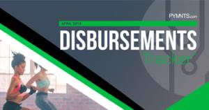 PYMNTS.com Disbursement Tracker April 2018 Cover Image
