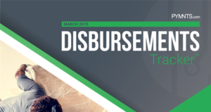 PYMNTS.com Disbursement Tracker March 2019 Cover Image