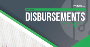 PYMNTS.com Disbursement Tracker May 2018 Cover Image